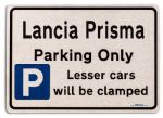 Lancia Prisma Car Owners Gift| New Parking only Sign | Metal face Brushed Aluminium Lancia Prisma Model